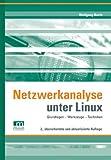 Netzwerkanalyse unter Linux: Grundlagen - Werkzeuge – Techniken