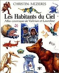 Les Habitants du ciel : Atlas cosmique de Valérian et Laureline par Pierre Christin
