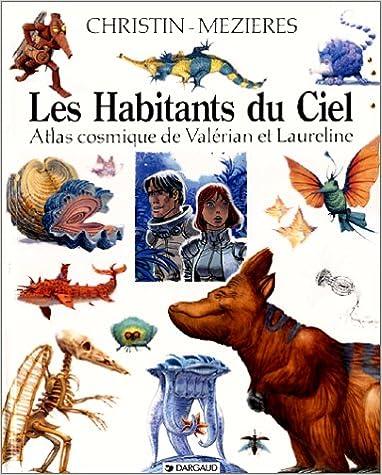 Read Online Les Habitants du ciel : Atlas cosmique de Valérian et Laureline pdf epub