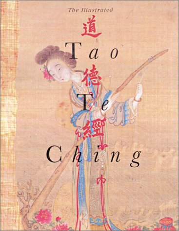 The Illustrated Tao Te Ching