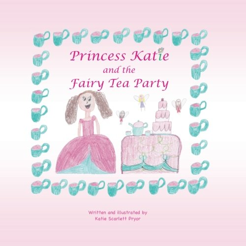 Easy Party Decorations (Princess Katie and the Fairy Tea Party (Volume)