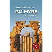 Palmyre (Vérités et légendes) (French Edition)