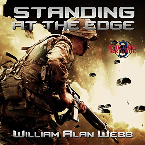 Standing at the Edge: The Last Brigade, Book 3 by William Alan Webb