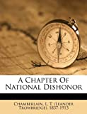 A Chapter of National Dishonor, , 124670031X