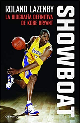 Showboat de Roland Lazenby (La vida de Kobe Bryant)