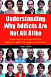 Understanding Why Addicts Are Not All Alike, Gary L. Fisher, 0313387079
