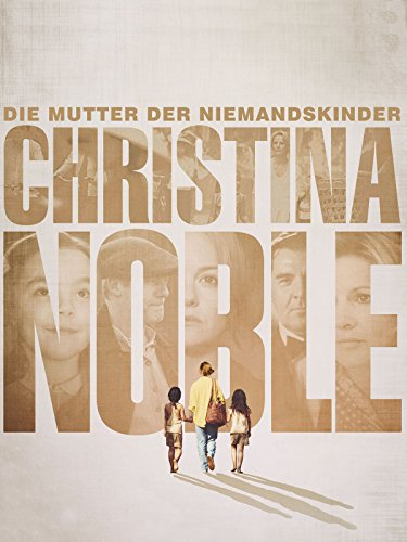 Christina Noble - Die Mutter der Niemandskinder Film