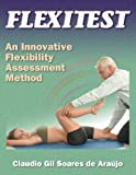 img - for Flexitest:An Innovative Flexibility Assessment Method by Claudio Gil Soares De Araujo (2003-09-29) book / textbook / text book