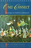 img - for Only Connect: Readings on Children's Literature book / textbook / text book