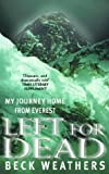 Front cover for the book Left for Dead: My Journey Home from Everest by Beck Weathers