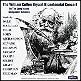 The William Cullen Bryant Bicentennial Concert by the Long Island Composers Alliance, Inc.