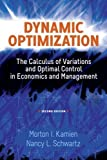 Dynamic Optimization, Second Edition: The Calculus of Variations and Optimal Control in Economics and Management (Dover Books on Mathematics)