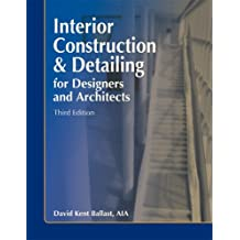 Interior Construction & Detailing for Designers and Architects