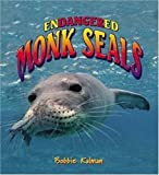 Endangered Monk Seals (Endangered Animals (Crabtree Paperback))