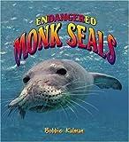 Endangered Monk Seals (Earth's Endangered Animals)