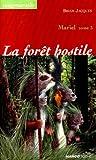 Mariel, tome 3 : La Forêt hostile