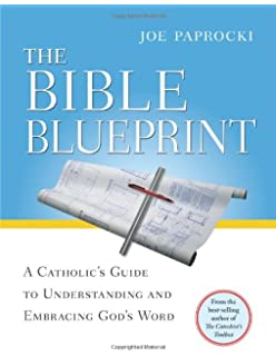 The Bible Blueprint A Catholics Guide To Understanding And Embracing Gods Word Toolbox Series