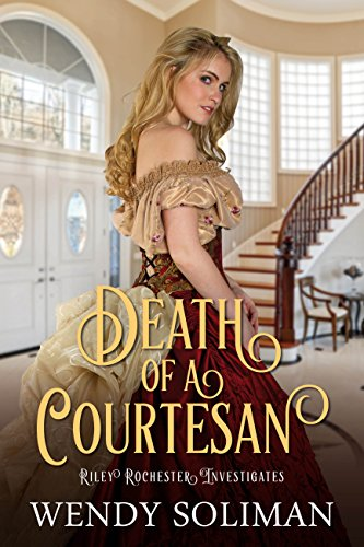 Death Of A Courtesan Riley Rochester Investigates By Soliman Wendy