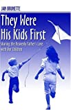 They Were His Kids First, Jan Brunette, 1424130387