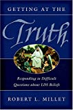 Getting at the Truth, Robert L. Millet, 1590383044