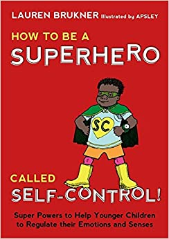 How to Be a Superhero Called Self-Control!: Super Powers to Help ...
