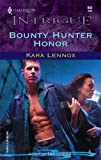 Bounty Hunter Honor, Kara Lennox, 0373228538