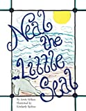 Neal the Little Seal, Sarah Wilson, 145007202X