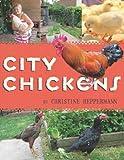 City Chickens, Christine Heppermann, 0547518307