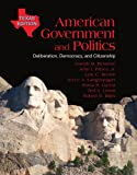 Bundle: American Government and Politics: Deliberation, Democracy and Citizenship, Texas Edition + WebTutor(TM) on Blackboard with eBook on Gateway Printed Access Card, Joseph M. Bessette, John J. Pitney, Lyle Brown, Joyce A. Langenegger, Sonia Garcia, 1111627657