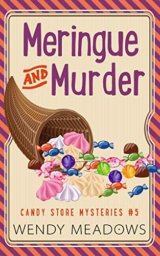 Meringue and Murder (Candy Store Mysteries Book 5)