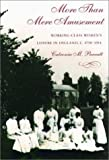 More Than Mere Amusement : Working-Class Women's Leisure in England, 1750-1914, Parratt, Catriona M., 1555534953
