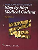 Workbook to Accompany Step-by-Step Medical Coding, Buck, Carol J., 0721693490