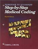 Workbook to Accompany Step-by-Step Medical Coding, Buck, Carol J., 0721693490