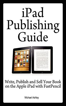 iPad Publishing Guide: Write, Publish and Sell Your Book