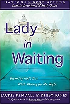 Book Lady in Waiting: Becoming God's Best While Waiting for Mr. Right March 19, 2012