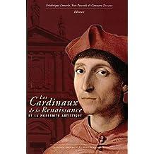 Les Cardinaux de la Renaissance et la modernité artistique (Histoire et littérature du Septentrion (IRHiS) t. 40) (French Edition)