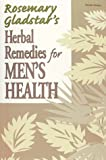 Herbal Remedies for Men's Health (Rosemary Gladstar's Herbal Remedies)