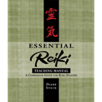Essential Reiki Teaching Manual: A Companion Guide for Reiki Healers