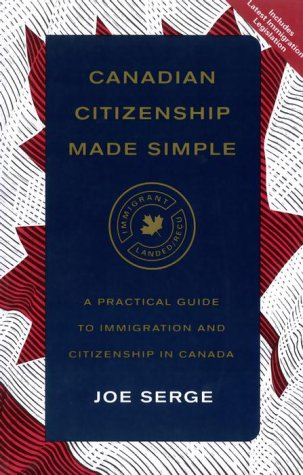 Canadian Citizenship: A Practical Guide To Immigration & Citizenship