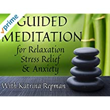 Guided Meditation for Relaxation, Stress Relief, and Anxiety