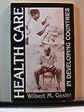 Health Care in Developing Countries, Wilbert M. Gesler, 0892911824