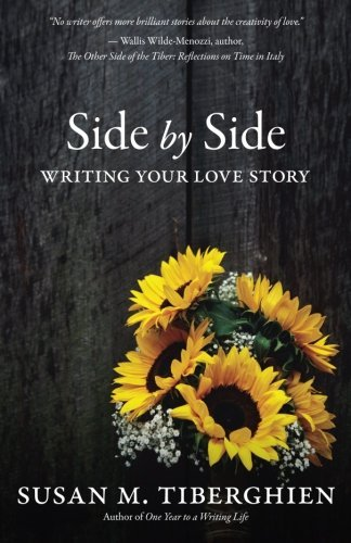 Side by Side: Writing Your Love Story by Susan M. Tiberghien (2015-04-13)