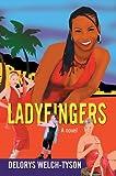 Ladyfingers, Delorys Welch-Tyson, 0595861865