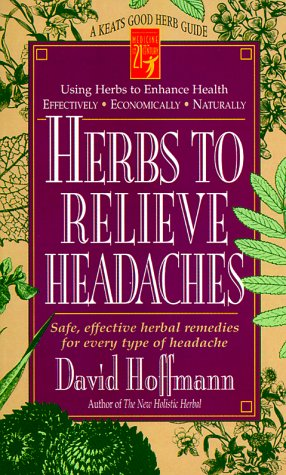 Herbs to Relieve Headaches: Safe, Effective Herbal Remedies for Every Type of Headache (Good Herb Guide Series) Paperback – January 1, 1997 David Hoffmann Keats Pub 0879837667 Herbal Medications