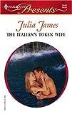 The Italian's Token Wife, Julia James, 0373124406
