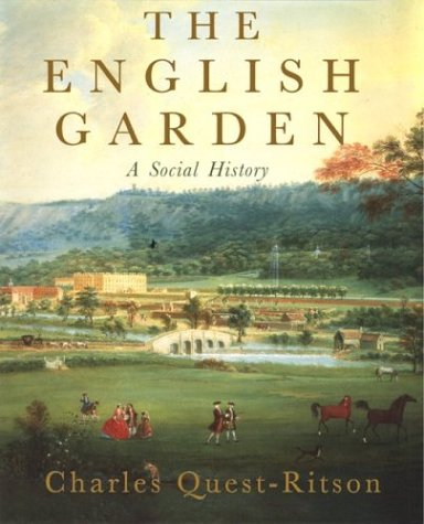 The English Garden: A Social History Hardcover – February 28, 2004 Charles Quest-Ritson David R Godine 1567922643 Regional - General