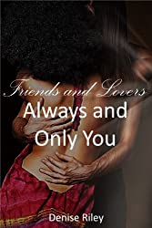 Friends and Lovers: Always and Only You (English Edition)