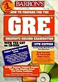 How to Prepare for the G R E: Graduate Record Exam (Barron's How to Prepare for the GRE (W/CD))