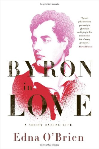 Byron in Love: A Short Daring Life ebook