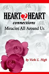 Heart 2 Heart Connections: Miracles All Around Us Paperback